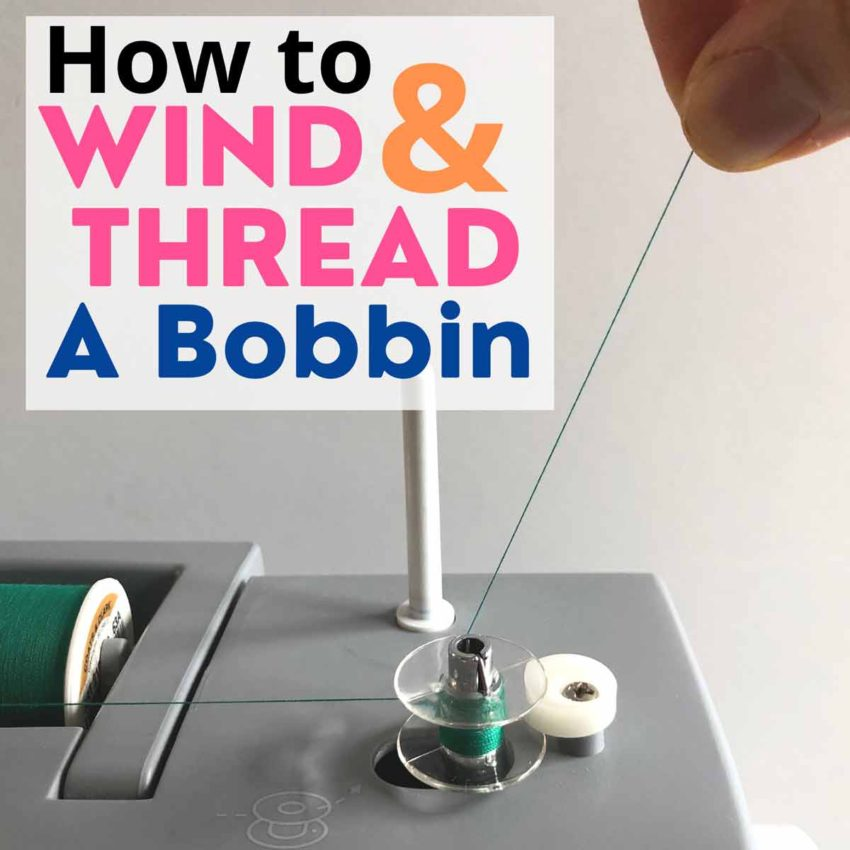 """Hand pulling on thread end of bobbin winding around spindle. Text overlay """"How to Wind & Thread a Bobbin"""""""